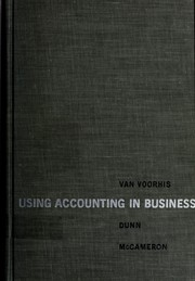 Cover of: Using accounting in business | Robert H. Van Voorhis