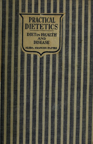 Practical dietetics with reference to diet in health and disease by Alida Frances Pattee