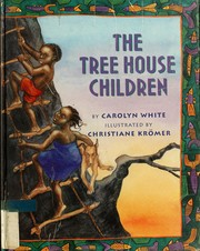 Cover of: The tree house children | Carolyn White