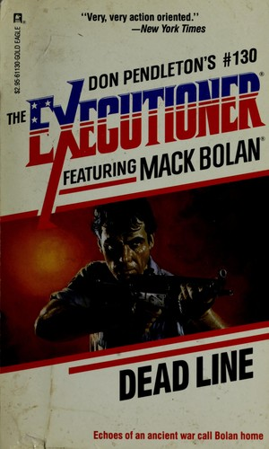 Dead Line Don Pendletons The Executioner No 130 Featuring Mack