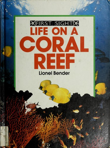 Life on a coral reef by Lionel Bender