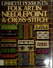 Cover of: Lisbeth Perrone's Folk art in needlepoint and cross-stitch by Lisbeth Perrone