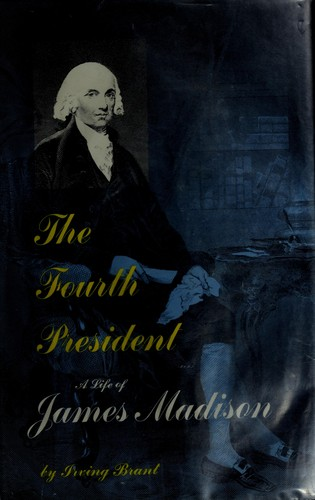 The fourth President by Irving Brant