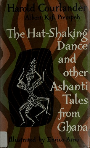 The hat-shaking dance, and other tales from the Gold Coast by Courlander, Harold