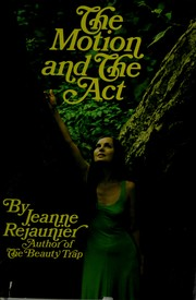 Cover of: The motion and the act | Jeanne Rejaunier