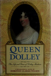 Cover of: Queen Dolley | Dorothy Clarke Wilson
