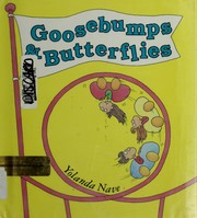 Cover of: Goosebumps & butterflies by Yolanda Nave