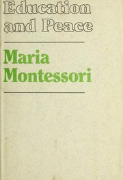 Cover of: Education and peace by Maria Montessori
