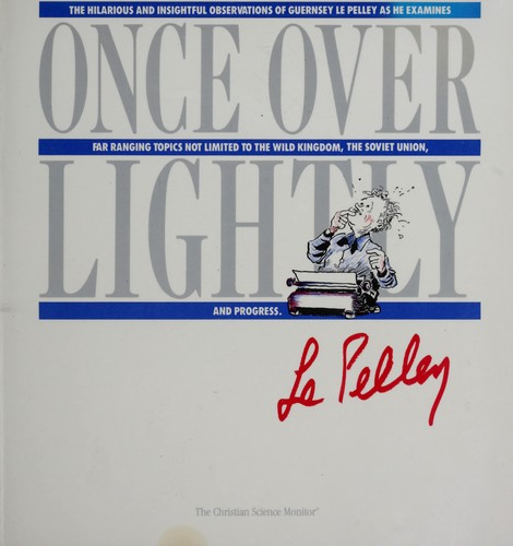 Once over lightly by Guernsey Le Pelley