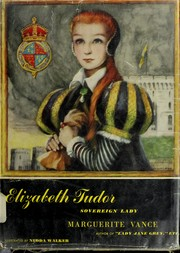 Cover of: Elizabeth Tudor, sovereign lady | Marguerite Vance