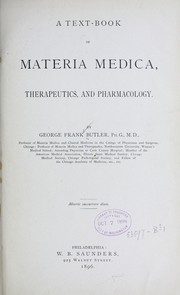 Cover of: A text-book of materia medica, therapeutics and pharmacology | George F. Butler