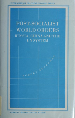 Post-socialist world orders by Robert Boardman