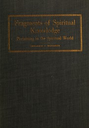 Cover of: Fragments of spiritual knowledge pertaining to the spiritual world by