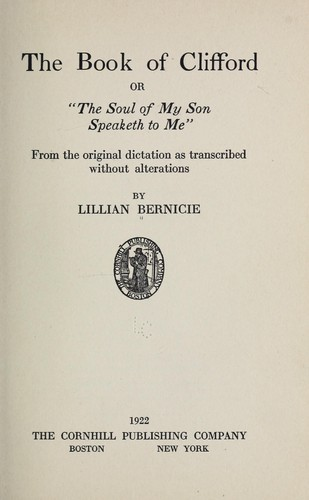 "The book of Clifford, or, ""The soul of my son speaketh to me"" by Bland, Clifford (Spirit)"
