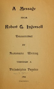 Cover of: A message from Robert G. Ingersoll | Mary E.] [from old catalog Matter