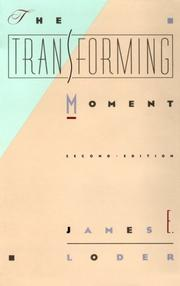 Cover of: The transforming moment | James E. Loder