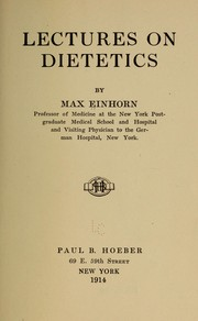 Cover of: Lectures on dietetics | Einhorn, Max