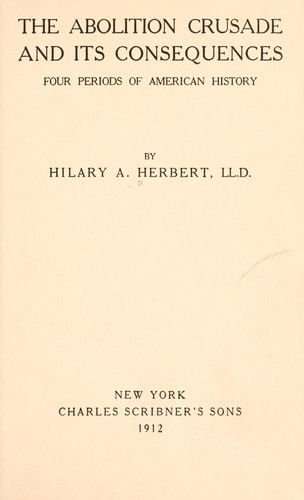 The abolition crusade and its consequences by Herbert, Hilary Abner