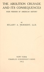 Cover of: The abolition crusade and its consequences by Herbert, Hilary Abner