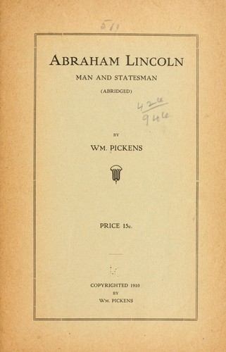 Abraham Lincoln, man and statesman by Pickens, William