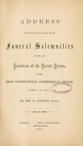 Address delivered on the occasion of the funeral solemnities of the late President of the United States by Halsey Dunning