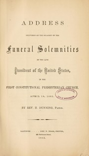 Cover of: Address delivered on the occasion of the funeral solemnities of the late President of the United States | Halsey Dunning