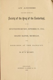 Cover of: An address delivered before the Society of the Army of the Cumberland by Mussey, Reuben Delevan