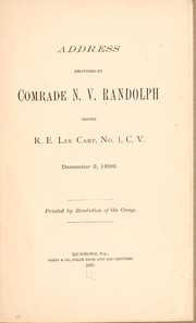Cover of: Address delivered by Comrade N. V. Randolph before R. E. Lee camp | N. V. Randolph