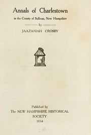 Cover of: Annals of Charlestown in the county of Sullivan | Jaazaniah Crosby