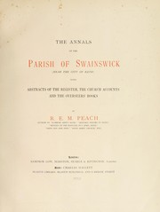 Cover of: The annals of the parish of Swainswick (near the city of Bath) | R. E. M. Peach