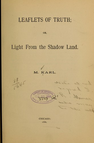 Leaflets of truth, or, Light from the shadow land by