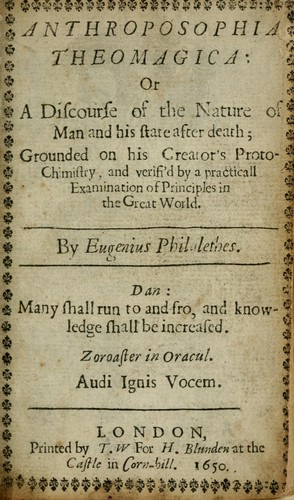 Anthroposophia theomagica, or, A discourse of the nature of man and his state after death by Thomas Vaughan