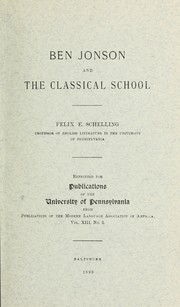Cover of: Ben Jonson and the classical school | Felix Emmanuel Schelling