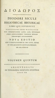 Cover of: Bibliothecae historicae libri qui supersunt, e recensione Petri Wesselingii, cum interpretatione latina Laur. Rhodomani atque annotationibus variorum .. | Diodorus Siculus