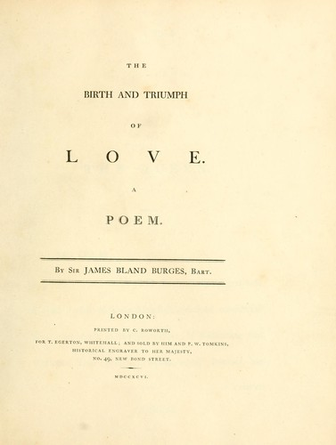 The birth and triumph of love by Burges, James Bland Sir