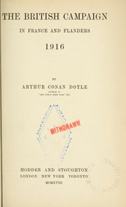 Cover of: The British campaign in France and Flanders, 1916 by Sir Arthur Conan Doyle