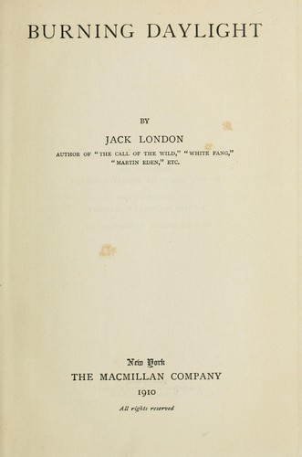 Burning daylight. -- by Jack London