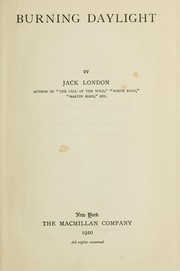 Cover of: Burning daylight. -- by Jack London