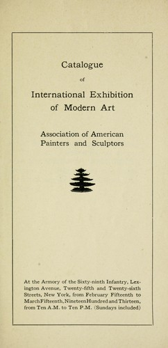 Catalogue of international exhibition of modern art by Association of American Painters and Sculptors.