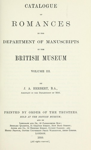 Catalogue of romances in the Department of Manuscripts in the British Museum by British Museum. Department of Manuscripts.