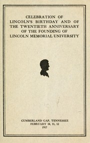 Cover of: Celebration of Lincoln's birthday and of the twentieth anniversary of the founding of Lincoln memorial university | Lincoln memorial university, Harrogate, Tenn
