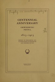 Cover of: Centennial anniversary, Orwigsburg, Penna., 1813-1913 by Orwigsburg Civic Association, Orwigsburg, Pa.
