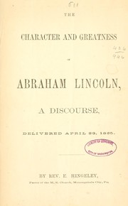 Cover of: The character and greatness of Abraham Lincoln by Ezra Hingeley