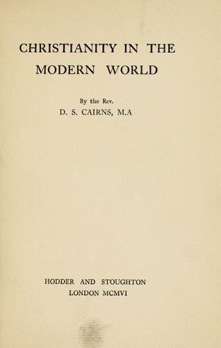Christianity in the modern world by D. S. Cairns