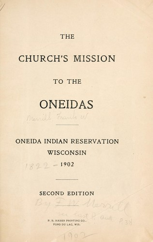 The church's mission to the Oneidas by Frank Wesley Merrill