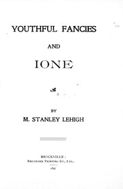 Cover of: Youthful fancies and Ione | M. Stanley Lehigh