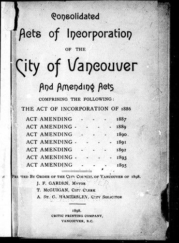 Consolidated acts of incorporation of the city of Vancouver and amending acts by Vancouver (B.C.)