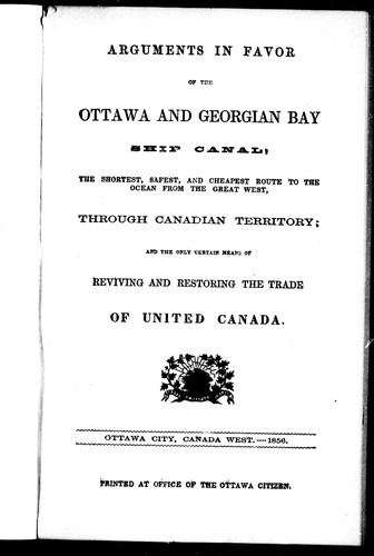 Arguments in favor of the Ottawa and Georgian Bay ship canal by Charles Platt Treadwell