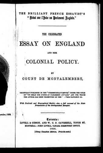 The celebrated essay on England and her colonial policy by Charles Forbes René de Tryon, Comte de Montalembert