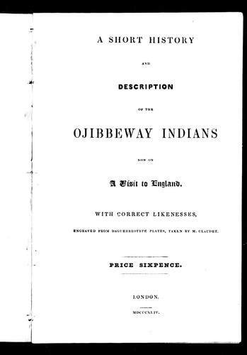 A short history and description of the Ojibbeway Indians now on a visit to England by Charles Stuart